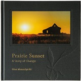 Prairie Sunset: A Story of Change